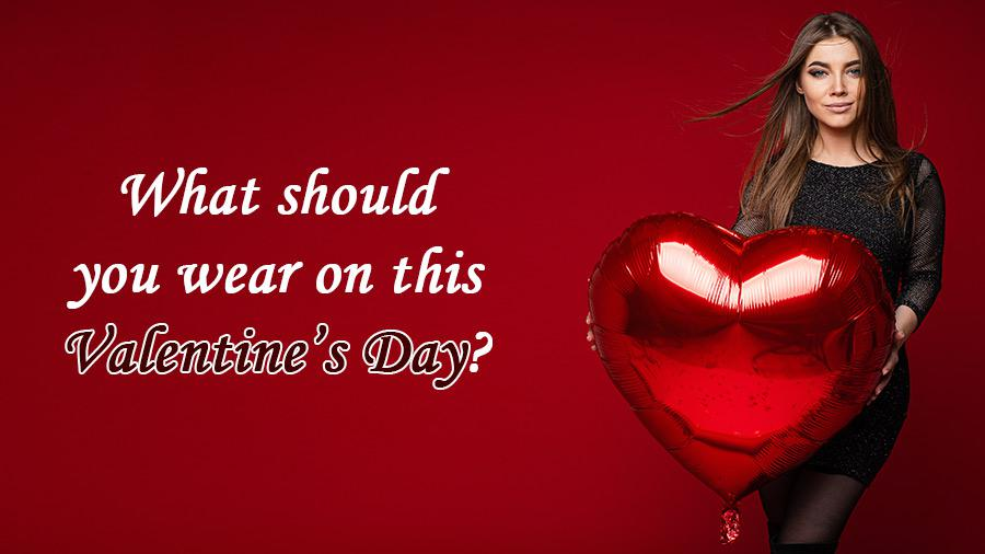 What should you wear on Valentine's day 2021 ?